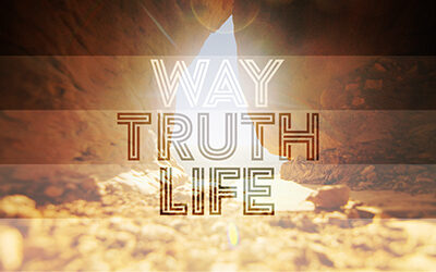 Way, Truth, and Life