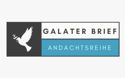 Galater Andachtsreihe / Galatians Devotional Series