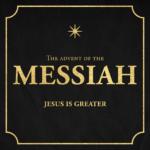 Der Advent des Messias