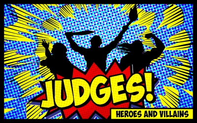 Judges: Heroes and Villains – Samson: A Real Live Super Hero
