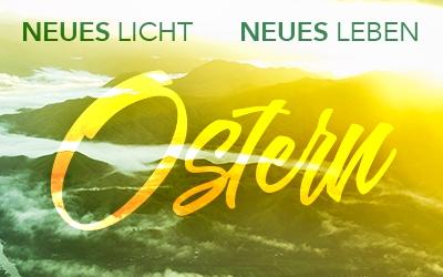 Neues Licht Neues Leben – Tauf-Gottesdienst – Ostersonntag 2017