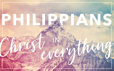Philippians 1:1-26 – To Live is Christ And to Die is Gain