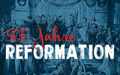 Reformation 500: Die Zukunft der Reformation