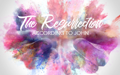 The Resurrection According to John – Jesus and the Beloved Apostle