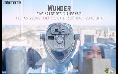 Studentenfutter 8/2017 – Wunder: eine Frage des Glaubens?!