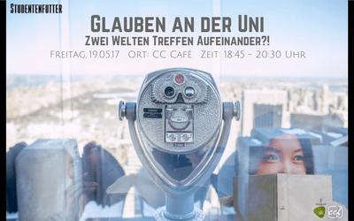 Studentenfutter 9/2017 – Glauben an der Uni: Zwei Welten Treffen Aufeinander?!
