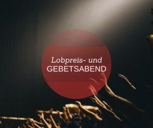 Lobpreis- und Gebetsabend am Mittwochabend @ Kinosaal | Freiburg im Breisgau | Baden-Württemberg | Deutschland