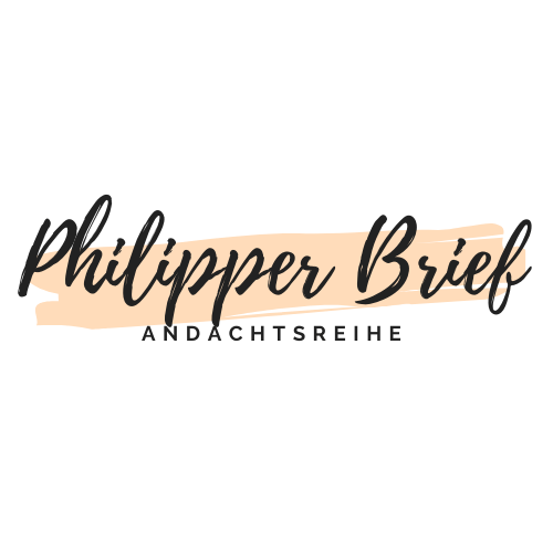 Philipper Andachtsreihe / Philippians Devotional Series